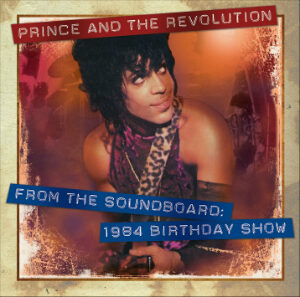 Prince - From the Soundboard 1984 Birthday Show