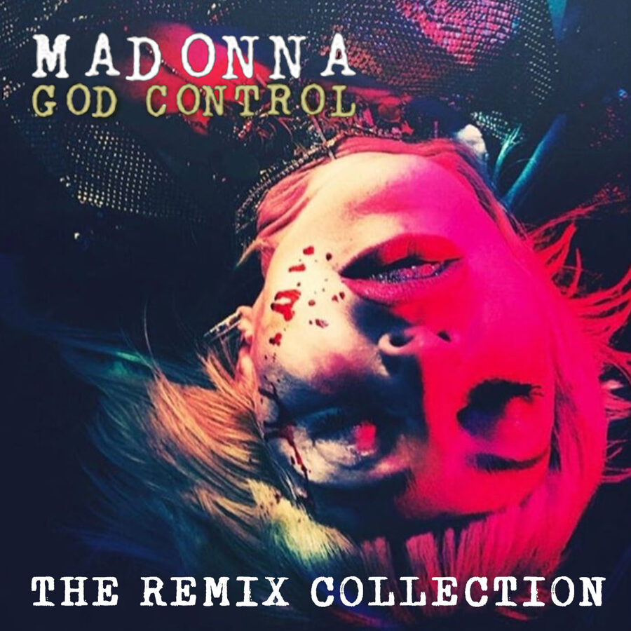 Madonna - God Control (The Remix Collection)