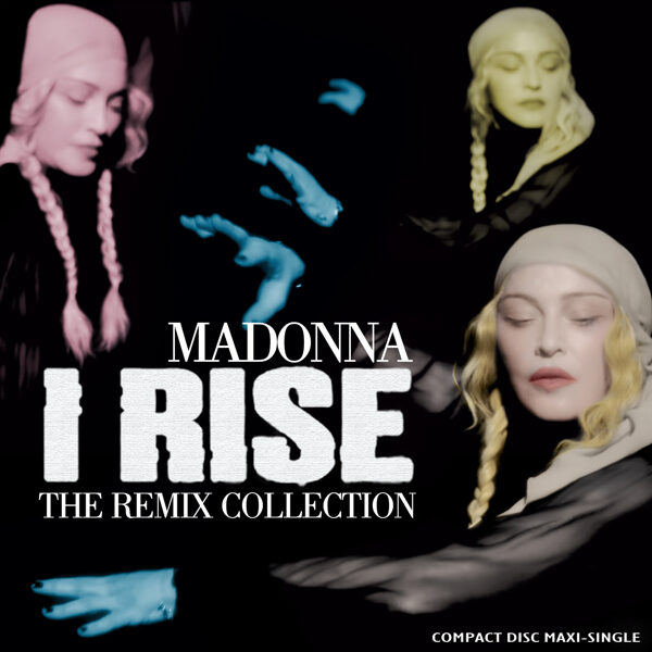 Madonna - I Rise (The Remix Collection)
